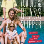 Recent Read: My Foot Is Too Big For The Glass Slipper by Gabrielle Reece